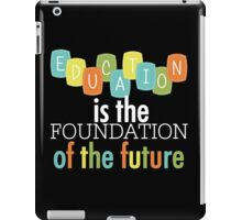 Educational Text Quotes Foundation of the Future iPad Case/Skin