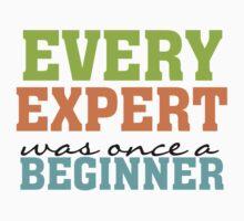 Inspirational Quote Expert Once a Beginner Kids Tee