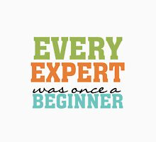 Inspirational Quote Expert Once a Beginner Unisex T-Shirt
