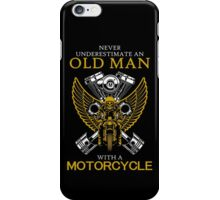 Never Underestimate An Old Man with A Motorcycle iPhone Case/Skin