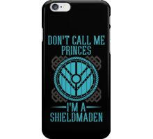 Shield Maiden Don't Call me Princes iPhone Case/Skin
