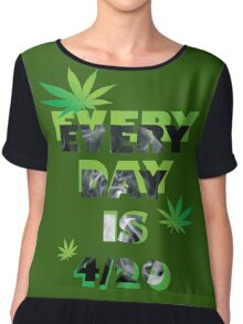 Every day is weed day  Chiffon Top
