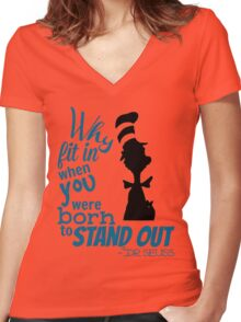 Why Fit in When You Were Born to Stand Out Women's Fitted V-Neck T-Shirt