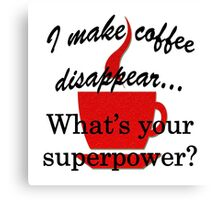 Disappearing Coffee Canvas Print