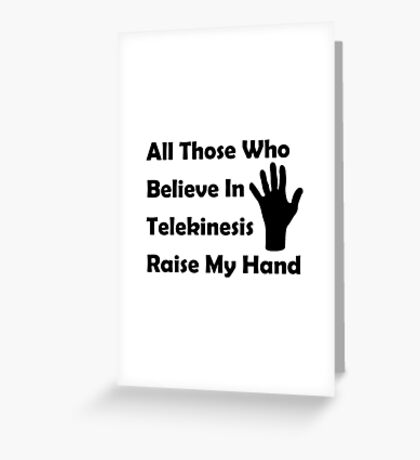 Telekinesis Greeting Card