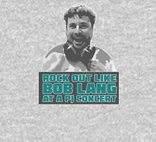 Rock Out Like Bob Lang at a PJ Concert - Version 3.0 Unisex T-Shirt