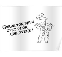 Garde ton rhum (inspiré par l'attraction Pirates de Caraïbes) Poster