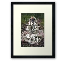 Don't Take Life too Serious Hand Lettering Poster Framed Print