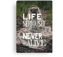 Don't Take Life too Serious Hand Lettering Poster Canvas Print