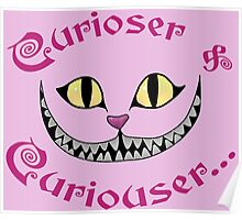 Cheshire Cat Curiouser and Curiouser - Alice in Wonderland quote  Poster