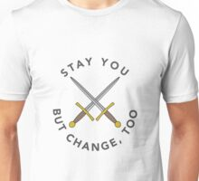 Stay You Unisex T-Shirt