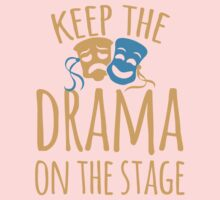 Keep the DRAMA on the STAGE One Piece - Long Sleeve