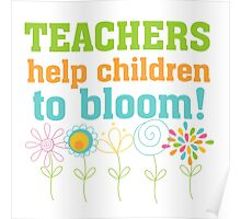 Flowers Teachers Help Children to Bloom Poster