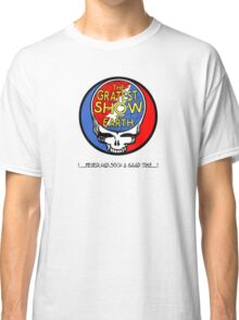 Gratest Show on Earth Classic T-Shirt