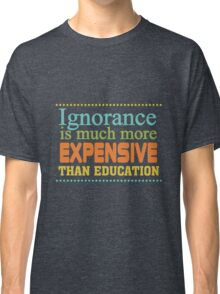 Educational Text Quotes Sayings  Classic T-Shirt