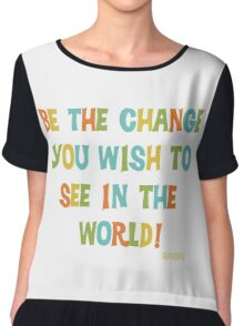 Inspirational Text Quote Saying Be the Change Chiffon Top