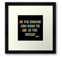 Inspirational Text Quote Saying Be the Change Framed Print