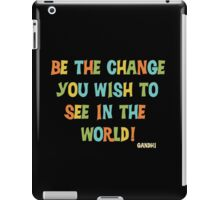 Inspirational Text Quote Saying Be the Change iPad Case/Skin