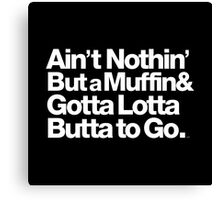 For Prince, It Ain't Nothin' but a Muffin, Ya'll. Canvas Print