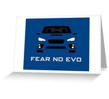 Fear No Evo Greeting Card