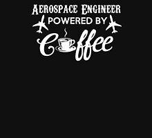 AEROSPACE ENGINEER POWERED BY COFFEE Unisex T-Shirt