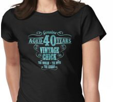 Aged 40 years vintage chick the women the legend Womens Fitted T-Shirt