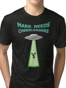 MARS NEEDS CHEERLEADERS Tri-blend T-Shirt
