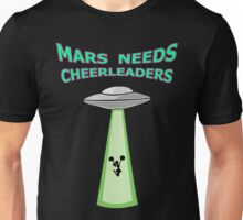 MARS NEEDS CHEERLEADERS Unisex T-Shirt