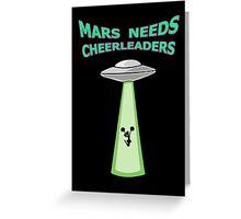 MARS NEEDS CHEERLEADERS Greeting Card