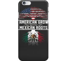 American Grow with Mexican Roots iPhone Case/Skin