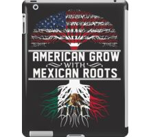 American Grow with Mexican Roots iPad Case/Skin