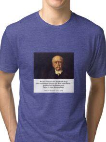 Otto von Bismarck - Besinnung Statt Krieg Tri-blend T-Shirt