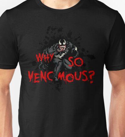 Why So Venomous? Unisex T-Shirt