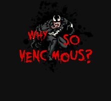 Why So Venomous? Unisex T-Shirt