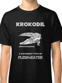 Krokodil -- A Different Type of Flesh-Eater Classic T-Shirt