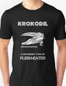 Krokodil -- A Different Type of Flesh-Eater Unisex T-Shirt