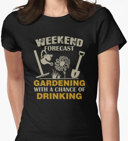 Gardening with chance of drinking Womens Fitted T-Shirt