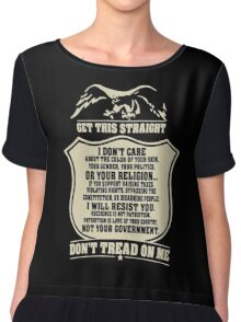 Get this straight don't tread on me Chiffon Top