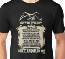 Get this straight don't tread on me Unisex T-Shirt