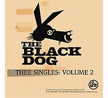 THE BLACK DOG PRODUCTIONS THEE SINGLES VOLUME 2 Photographic Print