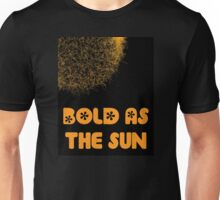 BOLD AS THE SUN Unisex T-Shirt