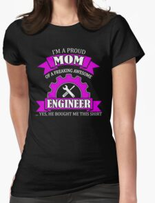 I'm A Proud Mom Of A Freaking Awesome Engineer  Womens Fitted T-Shirt