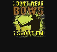 I don't wear bows i shoot em Unisex T-Shirt
