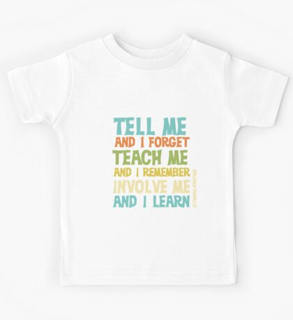 Educational Text Quote Involve Me Kids Tee