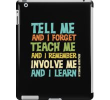 Educational Text Quote Involve Me iPad Case/Skin