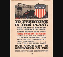 Artist Posters To everyone in this plant our country is depending on you Issued by Emergency Fleet Corporation in conjunction with DPP 0453 Unisex T-Shirt