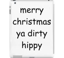 merry christmas ya dirty hippy iPad Case/Skin