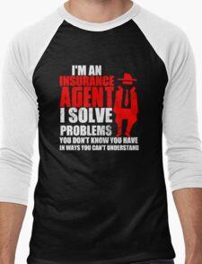 IAM AN INSURANCE AGENT T-Shirt