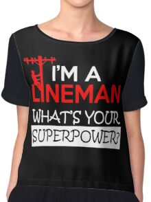 IM A LINEMAN WHATS YOUR SUPERPOWER Chiffon Top
