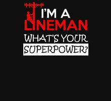 IM A LINEMAN WHATS YOUR SUPERPOWER Unisex T-Shirt